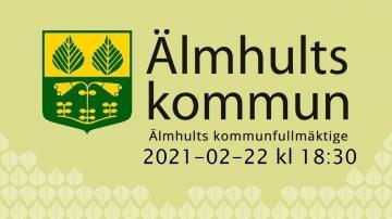 Älmhults kommunfullmäktige, 22 februari 2021